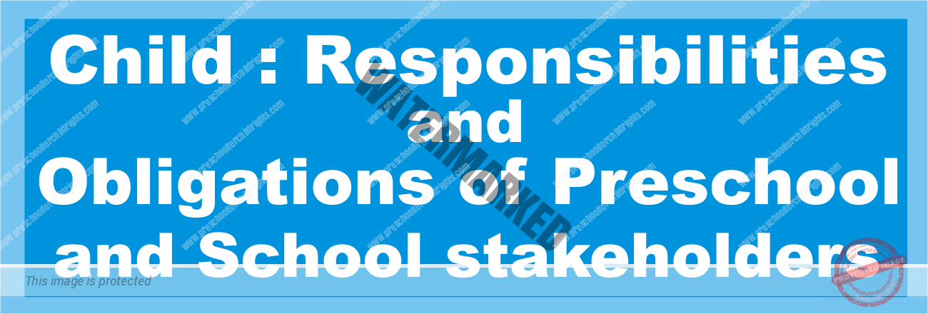 child responsibilities and obligations of preschool and school stakeholders