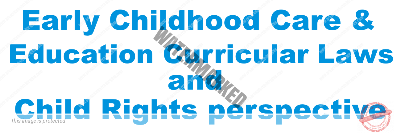 Early Childhood Care and Education Curricular Laws and Child Rights perspective