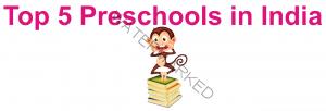 top 5 preschools in india